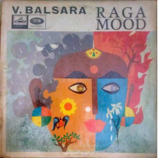 V Balsara & His Orchestra Raga Mood ECLP 2366 Indian Classical LP Vinyl Record